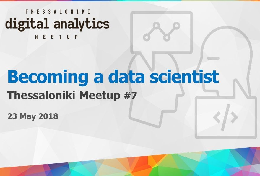 Digital analytics meetup #7 - Becoming a data scientist
